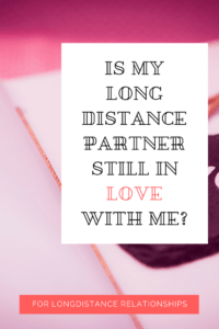 is my long distance lover still in love with me